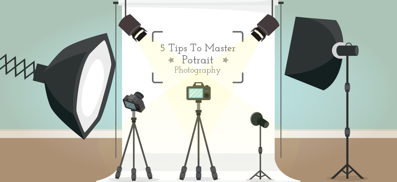 5 Tips for Master Portrait Photography