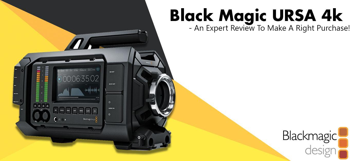 Black Magic URSA 4k – An Expert Review To Make A Right Purchase!
