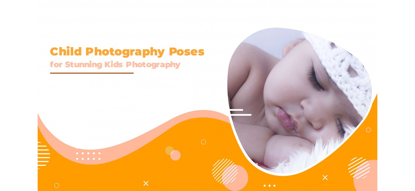 Child Photography Poses for Stunning Kids Photography