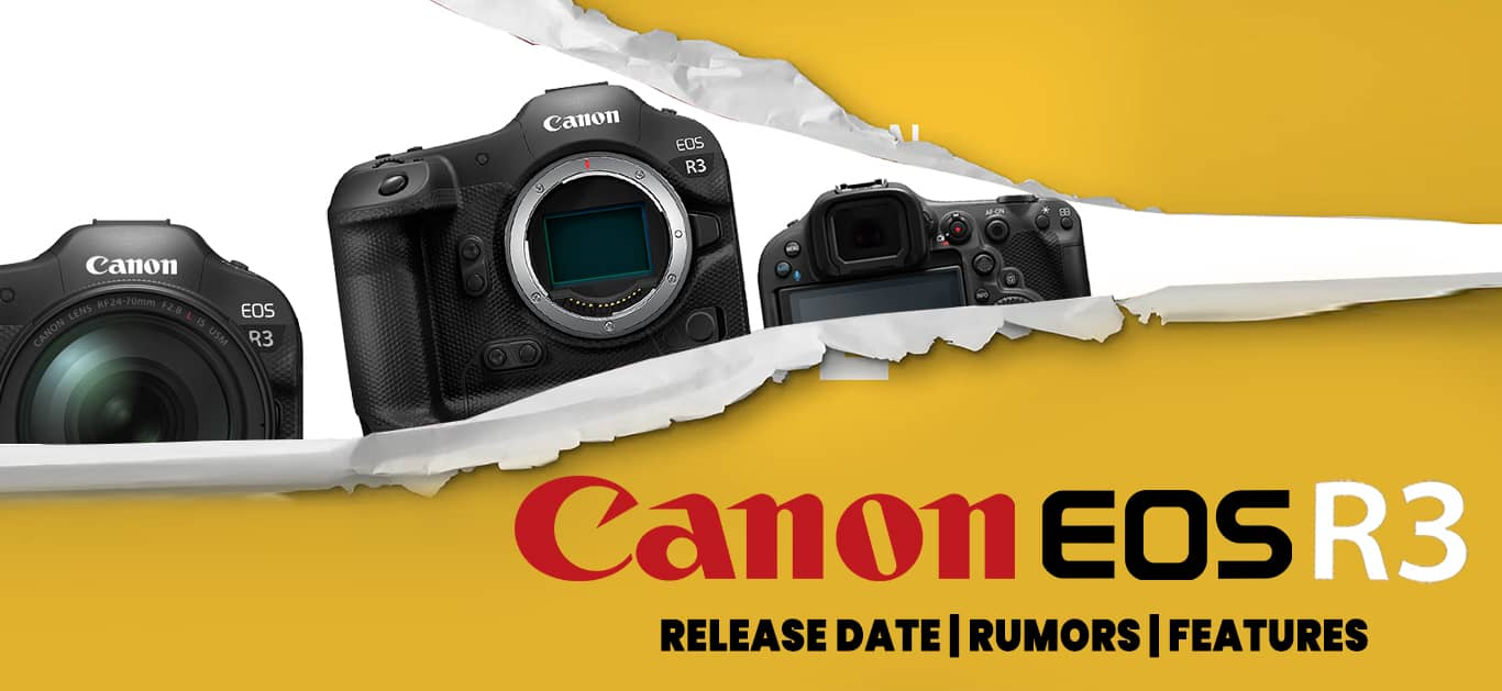 Canon EOS R3 Release Date, Rumors, & Features