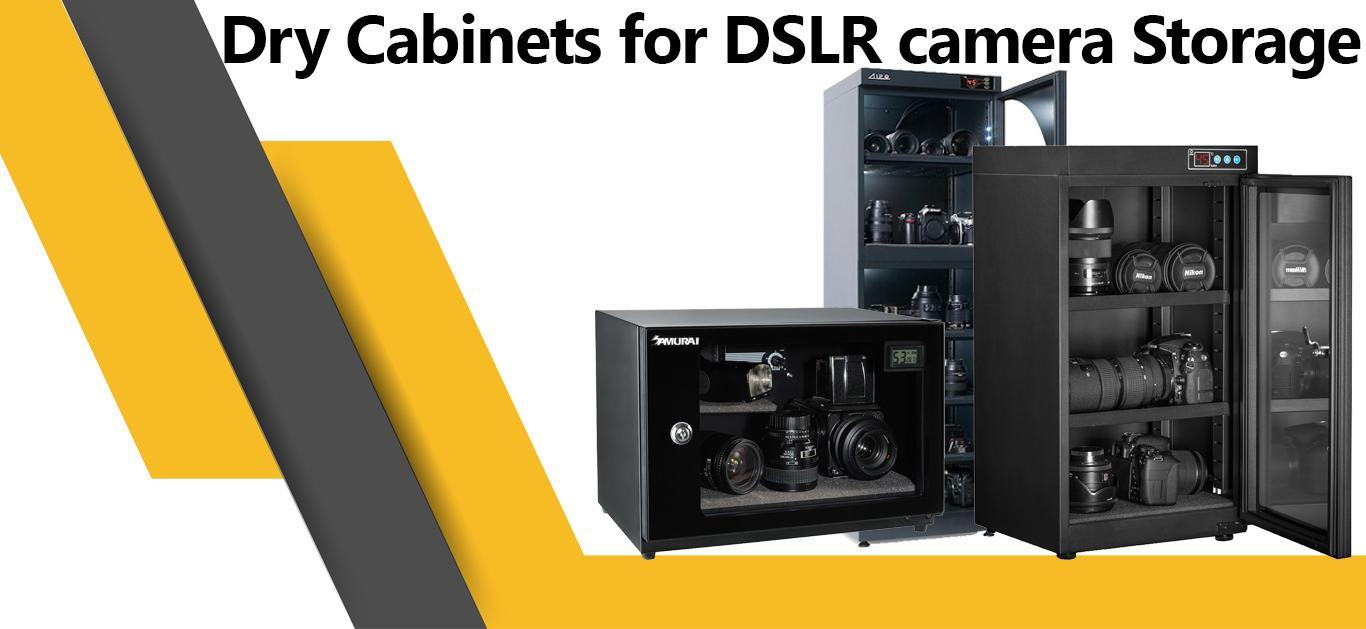 Dry Cabinets for DSLR Camera Storage – Adding More Life To Your DSLRs!
